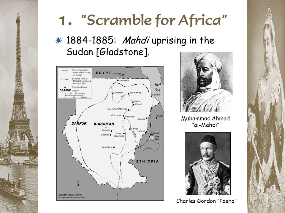 1. Scramble for Africa 1884-1885: Mahdi uprising in the Sudan [Gladstone]. Muhammad Ahmad al-Mahdi